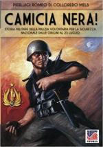 63582 - Romeo di Colloredo Mels, P. - Camicia Nera! Storia militare della Milizia Volontaria Sicurezza Nazionale dalle origini al 25 luglio