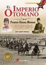 63590 - Rodrigo, J.A. - Imperio Otomano en la Premiera Guerra Mundial (El)