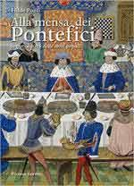 63596 - Ponti, H. - Alla mensa dei pontefici. Segreti e virtu' delle corti papali