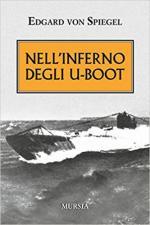 63601 - Von Spiegel, E. - Nell'inferno degli U-Boot