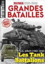 63611 - Armes Militaria, HS - HS Militaria 106: Grandes Batailles. US Army 1942-1945 - Les Tank Battalions