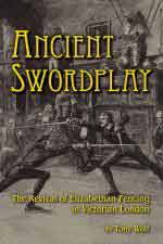 63623 - Wolf, T. - Ancient Swordplay. The Revival of Elizabethan Fencing in Victorian London