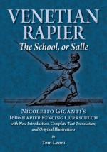 63632 - Leoni, T. - Venetian Rapier. Nicoletto Giganti's 1606 Rapier Fencing Curriculum
