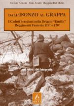 63635 - Alusini-Avaldi-Dal Molin, S.-E.-R. - Dall'Isonzo al Grappa. I Caduti bresciani nella Brigata 'Emilia'. Reggimenti di Fanteria 199o e 120o