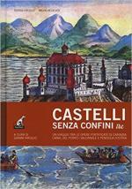 63643 - Virgilio-Deuer, G.-W. - Castelli senza confini tre. Un viaggio tra le opere fortificate di Carinzia, Canal del Ferro/Valcanale e Penisola d'Istria