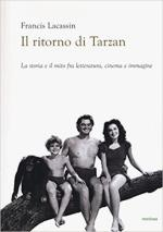 63645 - Lacassin, F. - Ritorno di Tarzan. La storia e il mito fra letteratura, cinema e immagine (Il)