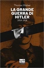 63660 - Weber, T. - Grande guerra di Hitler 1914-1918 (La)