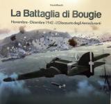 63685 - Bianchi, G. - Battaglia di Bougie. Novembre-dicembre 1942. L'Olocausto degli Aerosiluranti (La)