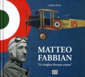 63699 - Rech, M. - Matteo Fabbian. Un artigliere divenuto aviatore