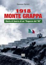 63700 - Perrozzi, G. - 1918 Monte Grappa. Diario di guerra di un Ragazzo del '99