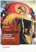 63706 - Bussoni, M. - Ottobre Rosso. La Russia verso la rivoluzione che cambio' il mondo