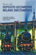 63711 - Modesti-Mortarino-Rossi, G.-A.-M. - Storia del Deposito Locomotive Milano Smistamento