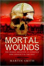 63724 - Smith, M. - Mortal wounds. The human skeleton as evidence for conflict in the past