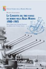 63728 - Santarini, M. - Condotta del tiro navale da bordo nella Regia Marina 1900-1945. Dalla Regia Nave Vittorio Emanuele alla Regia Nave Vittorio Veneto (La)