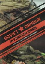 63736 - AAVV,  - Soviet Armour in Foreign Wars. Egypt, Iraq, Libya, Vietnam, Afghanistan