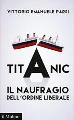 63743 - Parsi, V.E. - Titanic. Il naufragio dell'ordine liberale