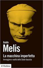 63749 - Melis, G. - Macchina imperfetta. Immagine e realta' dello Stato fascista (La)