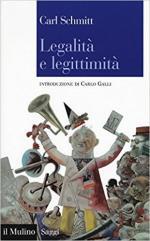 63750 - Schmitt, C. - Legalita' e legittimita'