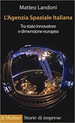 63753 - Landoni, M. - Agenzia Spaziale Italiana. Tra stato innovatore e dimensione europea (L')