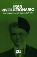 63758 - Axworthy, M. - Iran rivoluzionario. Una storia della Repubblica Islamica