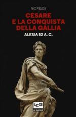 63761 - Fields, N. - Cesare e la conquista della Gallia. Alesia 52 a.C.