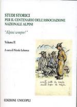 63763 - Labanca, N. - Alpini Sempre! Vol 2. Per il centenario dell'Associazione Nazionale Alpini