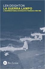 63769 - Deighton, L. - Guerra lampo. L'inarrestabile avanzata tedesca 1939-1940 (La)