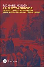 63770 - Hough, R. - Flotta suicida. La disfatta della marina russa nella Guerra Russo-Giapponese 1904-1905 (La)