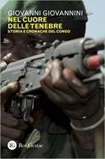 63771 - Giovannini, G. - Nel cuore delle tenebre. Storia e cronache del Congo