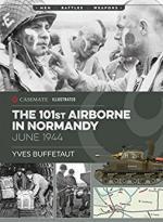 63798 - Buffetaut, Y. - 101st Airborne in Normandy. June 1944 - Men, Battles, Weapons (The)