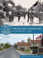 63802 - Marriott-Forty, L.-S. - Past and Present - The Falaise Gap Battles. Normandy 1944