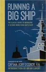 63808 - O'Connor, R. - Running a Big Ship. The Classic Guide to Managing a Second World War Battleship