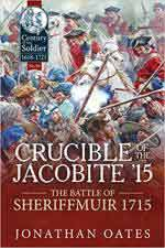 63815 - Oates, J. - Crucible of the Jacobite '15. The Battle of Sheriffmuir 1715