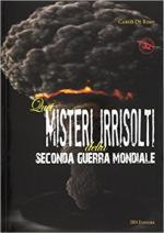 63834 - De Risio, C. - Quei misteri irrisolti della Seconda Guerra Mondiale