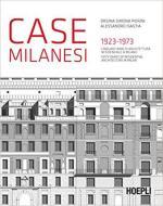 63837 - Pierini-Isastia, O.S.-A. - Case milanesi 1923-1973 Cinquant'anni di archietttura residenziale a Milano