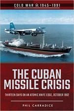 63855 - Carradice, P. - Cuban Missile Crisis. Thirteen Days on an Atomic Knife Edge, October 1962 (The)