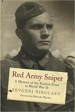 63863 - Nikolaev, E. - Red Army Sniper. A Memoir on the Eastern Front in World War II