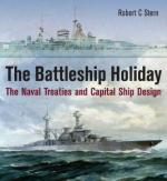 63864 - Stern, R.C. - Battleship Holiday. The Naval Treaties and Capital Ship Design (The)