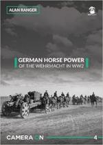 63871 - Ranger, A. - German Horse Power. Horse Drawn Elements of the German Army - Camera on 04