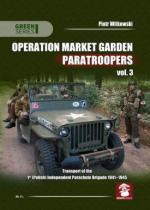 63873 - Witkowski, P. - Operation Market Garden Paratroopers Vol 3. Transport of the 1st (Polish) Ind.Parachute Brigade 1941-45