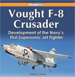 63875 - Spidle, W.D. - Vought F-8 Crusader. Development of the Navy's First Supersonic Jet Fighter