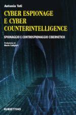 63878 - Teti, A. - Cyber espionage e cyber counterintelligence. Spionaggio e controspionaggio cibernetico