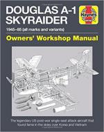 63880 - Hoskins, T. - Douglas A-1 Skyraider Owner's Workshop Manual 1945-85 (all marks and variants)