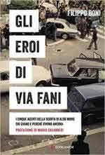 63900 - Boni, F. - Eroi di via Fani. Le vite spezzate dei cinque agenti della scorta di Aldo Moro (Gli)