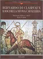 63903 - Bernardo di Clairvaux-Cardini,  (a cura di) - Bernardo di Clairvaux. Lode della nuova cavalleria