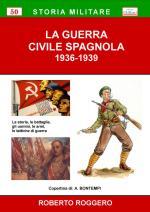 63909 - Roggero, R. - Guerra Civile Spagnola 1936-1939 (La)