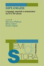 63914 - Plebani-Valeri-Volpini, E.-E.-P. cur - Diplomazie. Linguaggi, negoziati e ambasciatori fra XV e XVI secolo