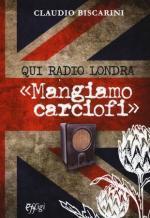 63948 - Biscarini, C. - Qui radio Londra, 'mangiamo carciofi'