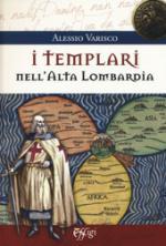 63949 - Varisco, C. - Templari nell'alta Lombardia (I)