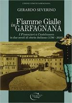 63950 - Severino, G. - Fiamme Gialle in Garfagnana. I Finanzieri a Castelnuovo in due secoli di storia italiana (1796-2016)